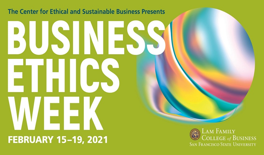 Business Ethics Week logo and dates -- Feb. 15-19, 2021