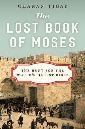 """The Lost Book of Moses: The Hunt for the World's Oldest Bible"" goes on sale April 12."